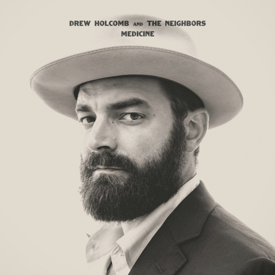 Drew Holcomb & the Neighbors - Medicine