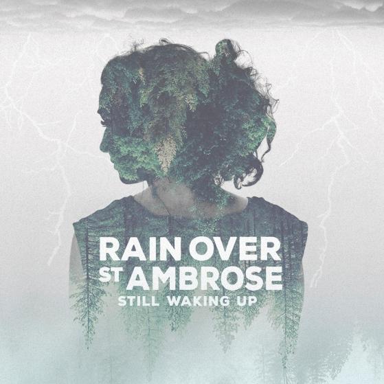 Rain Over St Ambrose - Still Waking Up