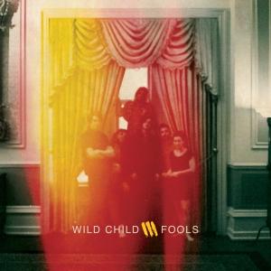 Wild Child - Fools